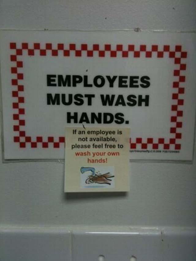 http://4.bp.blogspot.com/-HgQDPfKy480/TZK3IZfqojI/AAAAAAAAGng/1a7Hfnm9fKA/s1600/bizarre-signs-employees-must-wash-hands.jpg