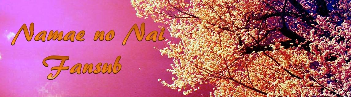 Namae no nai Fansub