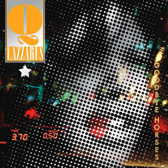 Q. Lazzarus - Goodbye Horses
