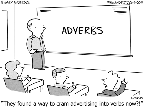 http://www.andertoons.com/grammar/cartoon/7026/they-found-a-way-to-cram-advertising-into-verbs-now
