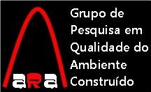 ARA - Grupo de Pesquisa em Qualidade do Ambiente Construído