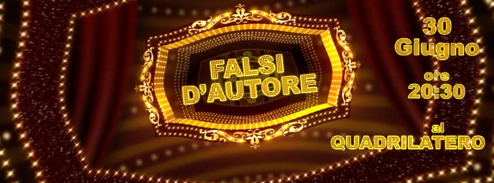 30 giugno 2016: Al Quadrilatero il cabaret dei Falsi d'Autore