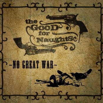 http://thegoodfornaughts.bandcamp.com/album/no-great-war