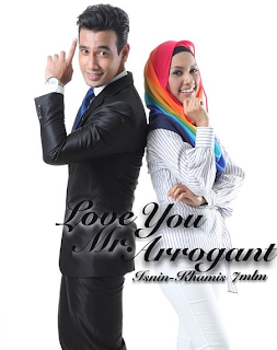 sinopsis Love You Mr Arrogant slot akasia tv3