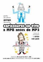"""Caricaturas ao vivo: a MPB antes do MP3"" - Ponto de Cultura Garapa (2011)"