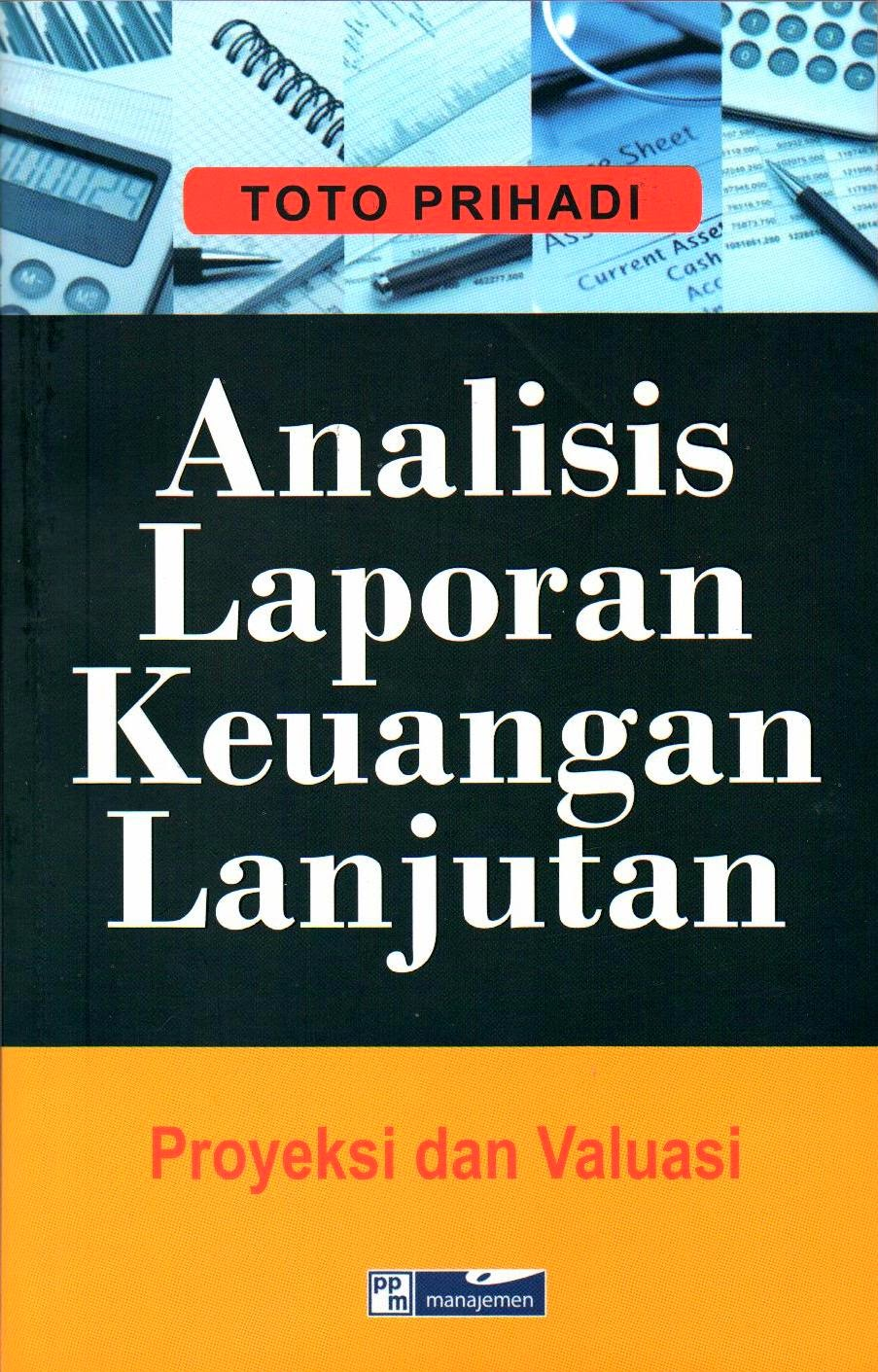 Toko Buku Wira Analisis Laporan Keuangan Edisi 10 2 By Subramanyam Lanjutan Proyeksi Dan Valuasi Penulis Toto Prihadi