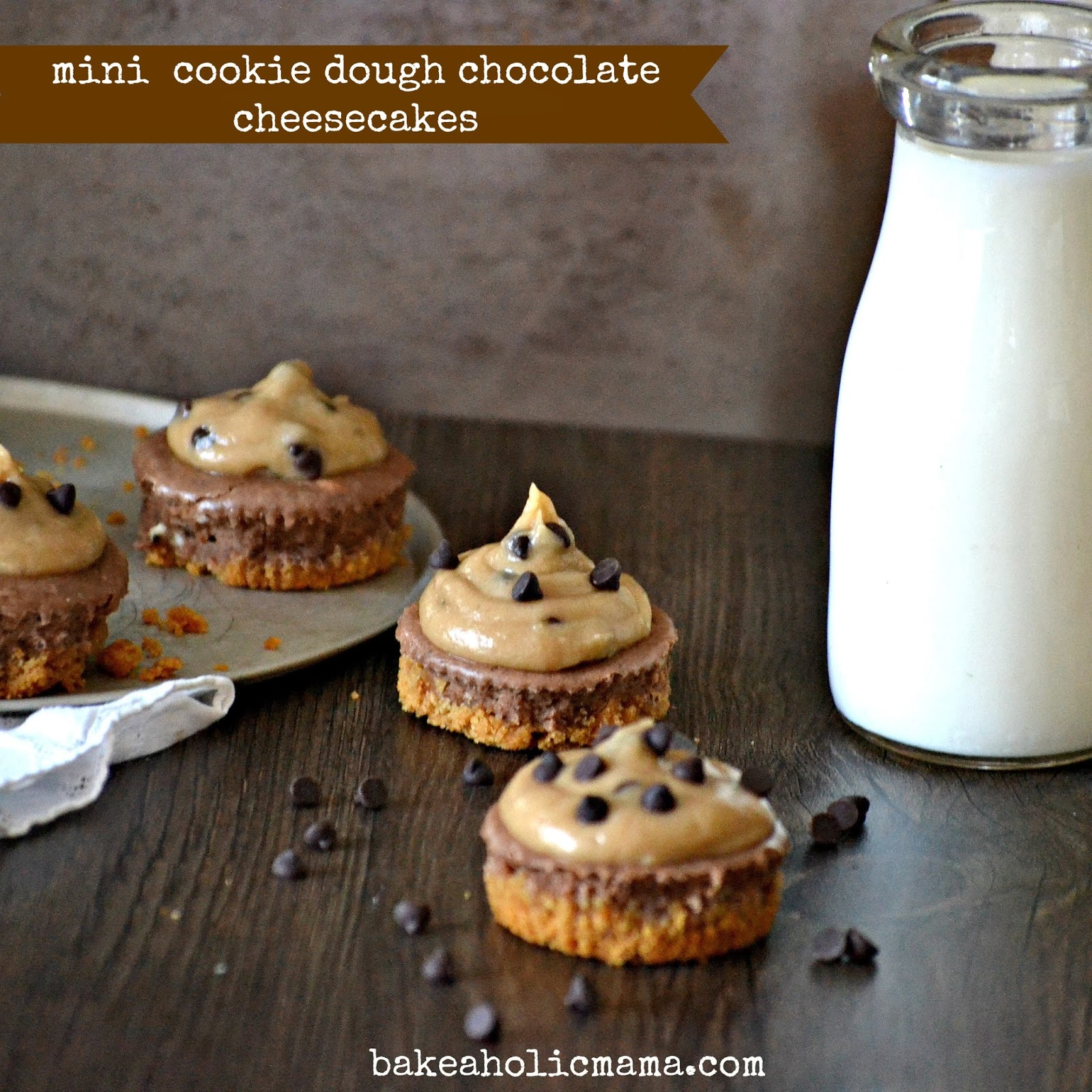 Mini Cookie Dough Chocolate Cheesecakes (made without a ...