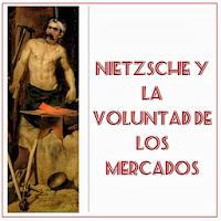 Nietzsche y la voluntad de los mercados