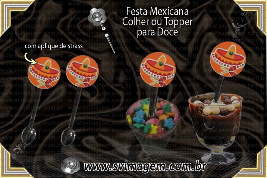 festa mexicana - topper - plaquinha com colher - para doce - bringadeiro -  bicho de copo taça para festa infantil cupcake - méxico c581a7f9768