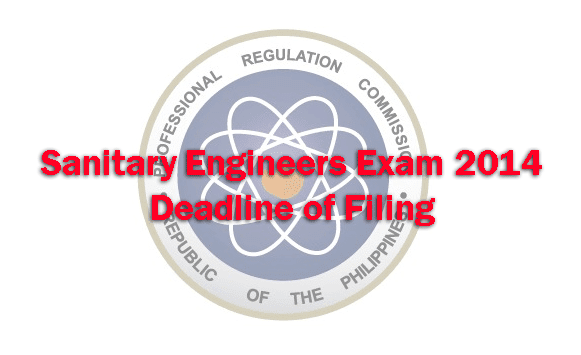 Sanitary Engineers Exam 2014 Deadline or Last Day of Filing