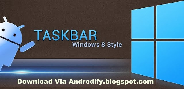 Taskbar (Premium) - Windows 8 Style v3.0 Apk Free