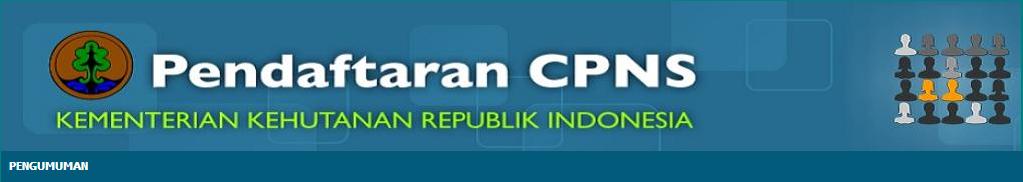 Hasil Adminsitrasi CPNS Kementrian Kehutanan 2013