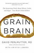 GRAIN BRAIN          David Perlmutter, M.D.