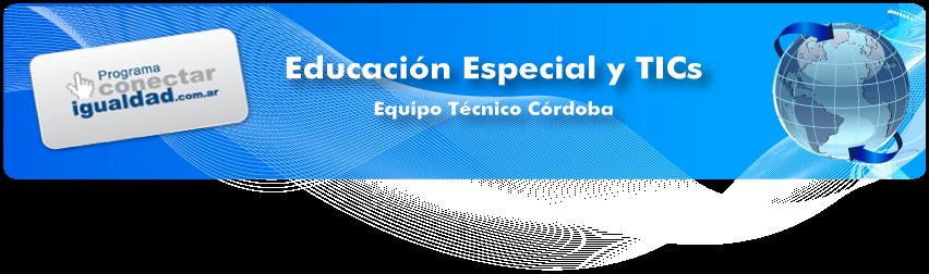 Educación Especial y TIC (Equipo Técnico Córdoba)
