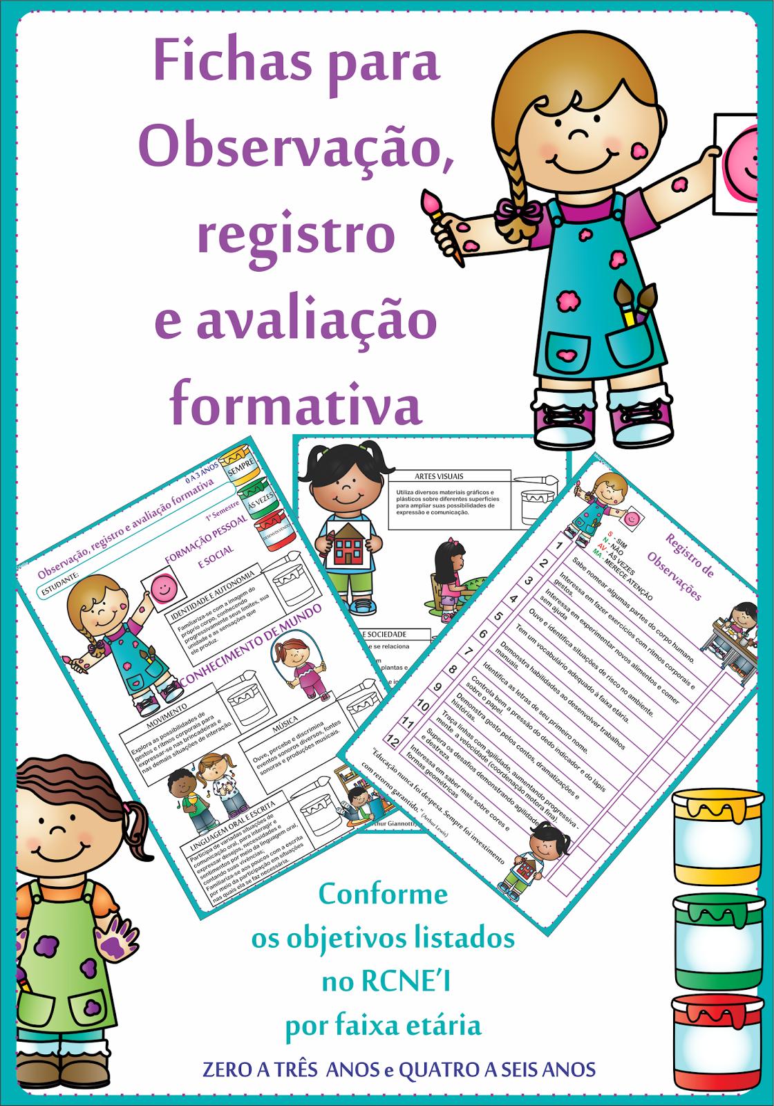 Fichas para Observação registro e Avaliação formativa conforme objetivos listados nos Referenciais Curriculares Nacionais Educação Infantil