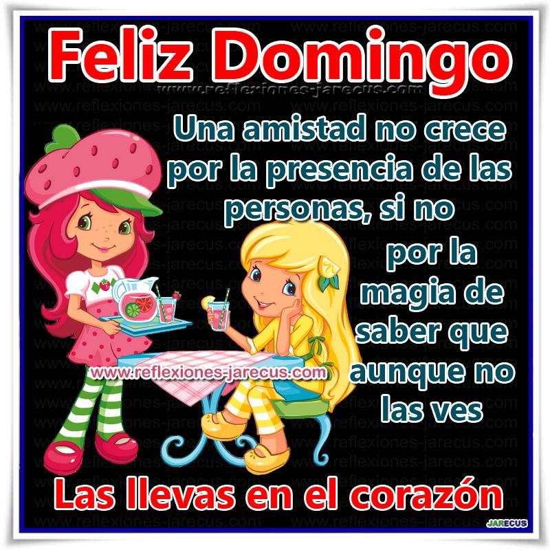 Feliz Domingo, Frases de amistad, Tarjetas Feliz Domingo, Días de la semana,