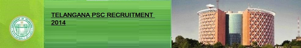 TELANGANA PSC RECRUITMENT 2014