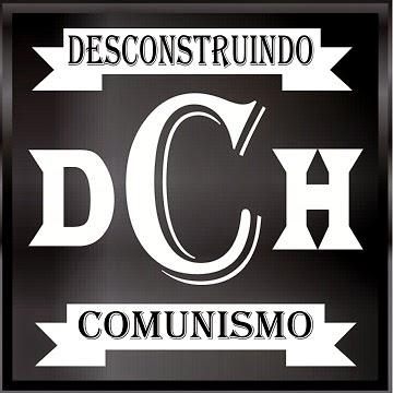 DESCONSTRUINDO O COMUNISMO!