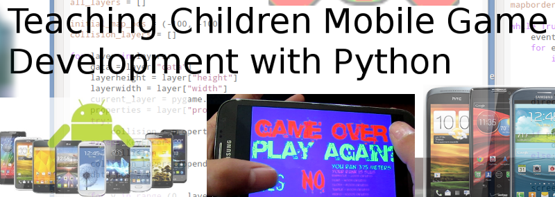 Teaching Children Mobile Game Development with Python and Pygame on Android