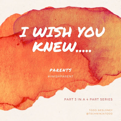 As a Parent, I Wish You Knew.... #iWishParent
