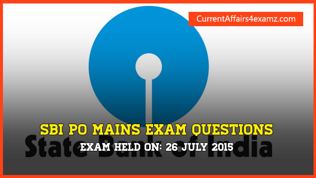 Questions asked in sbi po mains exam 26 july 2015 sbi po mains questions 2015 altavistaventures Images