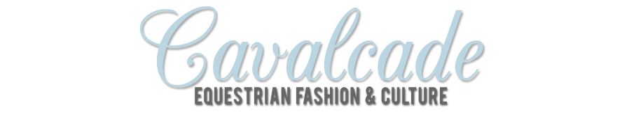 Cavalcade Equestrian Fashion and Culture