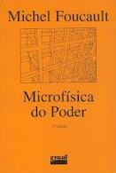 "Michel Foucault. ""Microfísica do poder"""