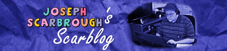 Joseph Scarbrough's Scarblog