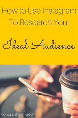 How to Use Instagram to Research Your Ideal Audience/Blog Reader/Buyer | Sarah Smirks | Keywords:  instagram, buyer persona, researching your audience