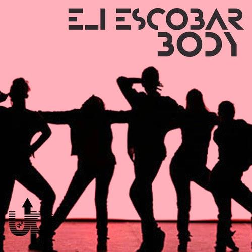 Eli Escobar - Body