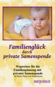 http://www.amazon.de/Familiengl%C3%BCck-durch-private-Samenspende-Familienplanung/dp/3956000021/ref=la_B00A6GC17I_1_4?s=books&ie=UTF8&qid=1395839827&sr=1-4