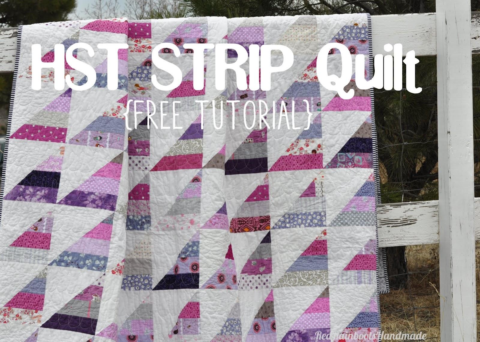 http://redrainbootshandmade.blogspot.com/2015/04/easy-hst-strip-quilt-tutorial.html
