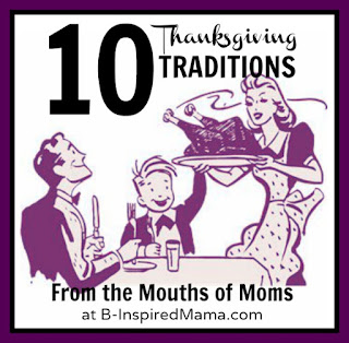 10 Thanksgiving Traditions-B Inspired Mama