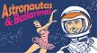 Astronautas e Bailarinas