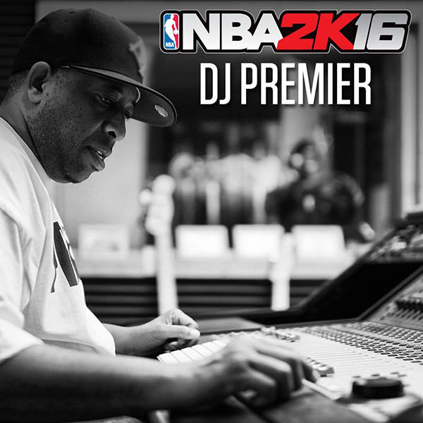 NBA 2K16 Soundtrack : DJ Mustard, DJ Khaled & DJ Premier to Create the Soundtrack