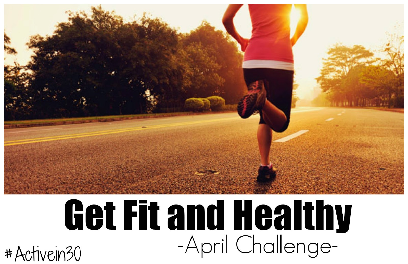 April's Challenge to Get Fit and Healthy #Activein30