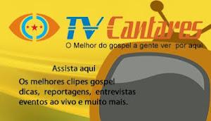 TV Cantares | O Melhor do Gospel a Gente Ver Por Aqui