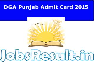 DGA Punjab Admit Card 2015