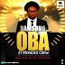 NEW + MUZiK : SAMSONG FT. MIDNIGHT CREW - OBA