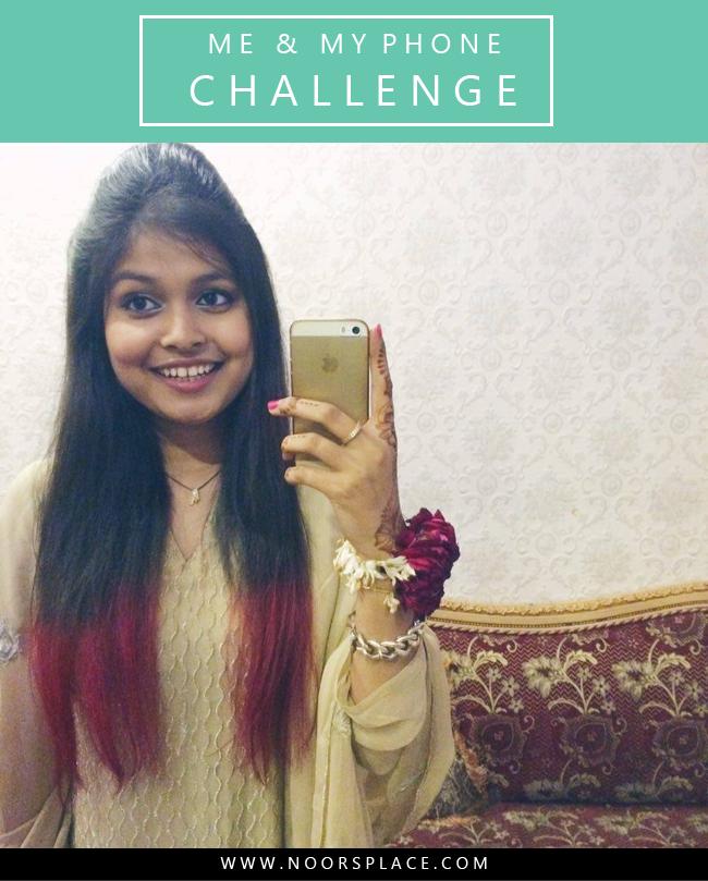 me & my phone challenge noor's place blog