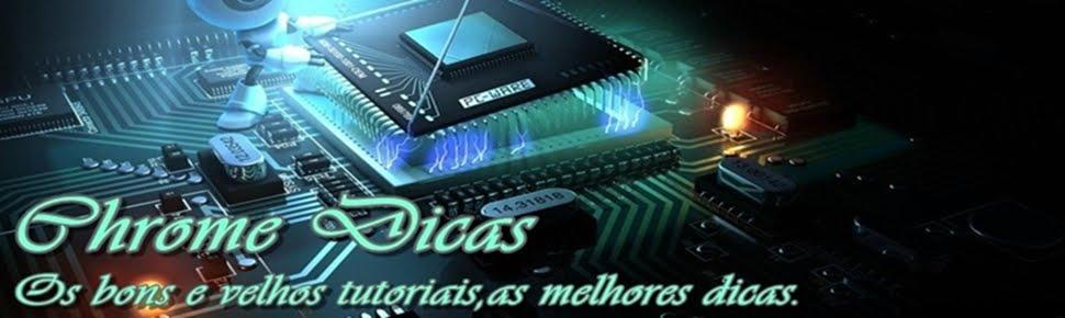 Chrome Dicas