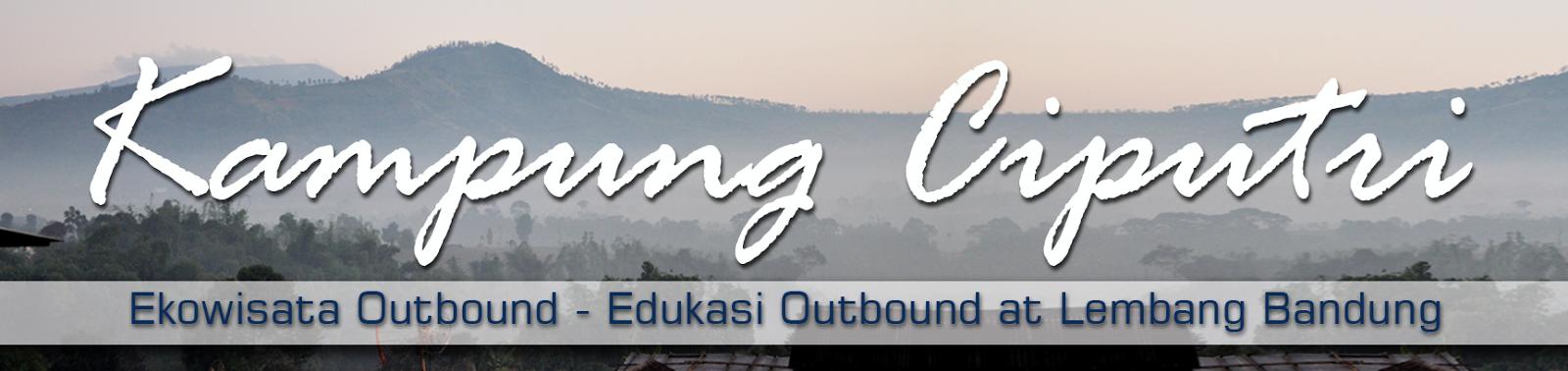 WELCOME : Outbound Ekowisata Kampung Ciputri Lembang Bandung