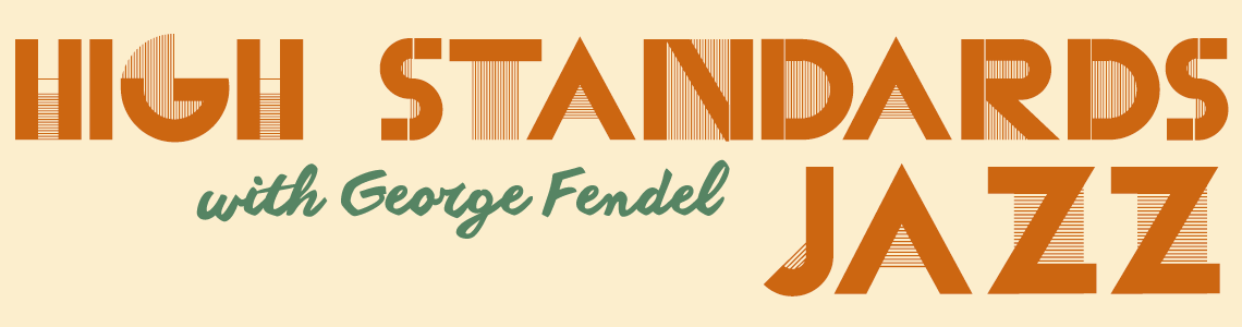 George Fendel's High Standards