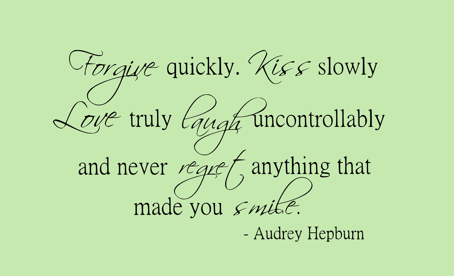Smile Laugh Love Quotes Audrey Hepburn  Forgive Quicklykiss Slowly Frame The Phrase