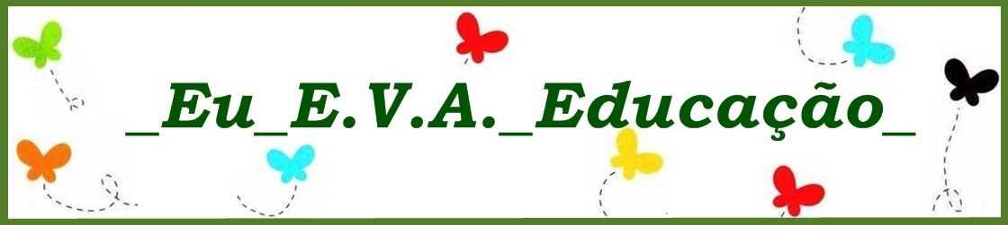 Eu E.V.A. Educação