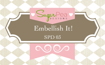 http://sugarpeadesigns.com/blog/2014/03/19/spd03-embellish-it-challenge/