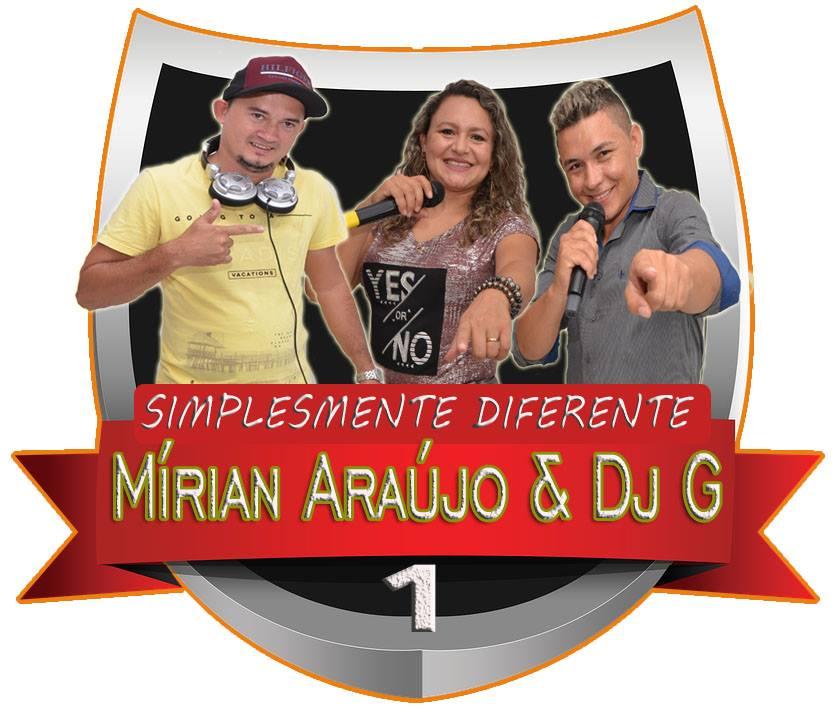 MÍRIAN ARAÚJO E DJ G