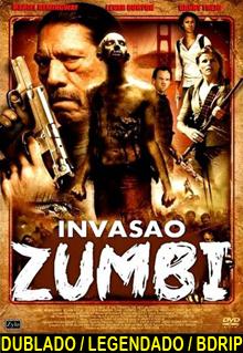 Assistir A Invasão Zumbi Dublado
