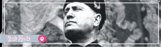 Curiosidades e Frases de Benito Mussolini