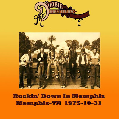 The Doobie Brothers  -   Rockin\' Down In Memphis - Memphis-TN - 1975-10-31 - KBFH FM broadcast